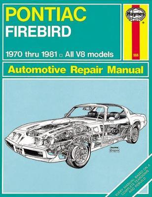 Pontiac Firebird V8 1970-1981 Repair Manual
