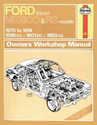 Ford Escort Mk I Mexico, RS 1600 & RS 2000 1970-1974 Repair Manual