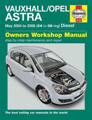 Vauxhall/Opel Astra Diesel 2004-2008 Repair Manual