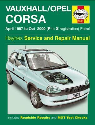 Vauxhall/Opel Corsa Petrol 1997-2000 Repair Manual