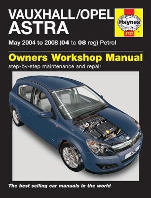 Vauxhall/Opel Astra Petrol 2004-2008 Repair Manual