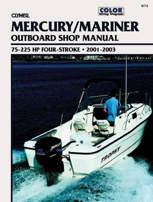 Mercury Mariner 75-225 HP 4-Stroke Outboard 2001-2003 Repair Manual