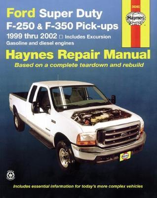 Ford Super Duty F250, F350, Excursion Pick-ups 1999-2010 Repair Manual