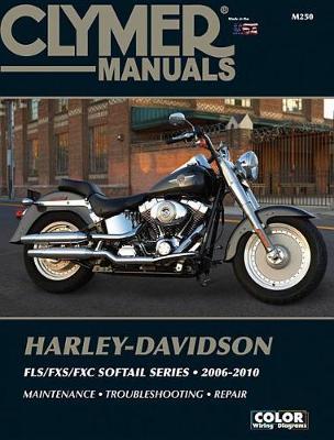 Clymer Harley-Davidson Fls/Fxs/Fxc Softail Series: 2006-2010