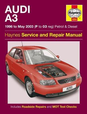 Audi A3 Petrol And Diesel Service And Repair Manual: 96-03