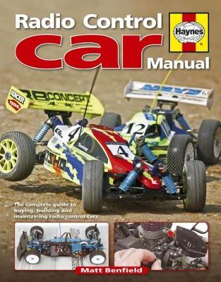 Radio Control Car Manual: The Complete Guide to Buying, Building and Maintaining Radio Control Car