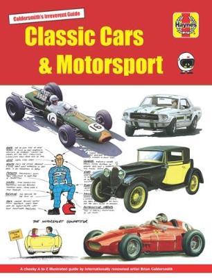 Classic Cars & Motorsport: Caldersmith's Irreverent Guide