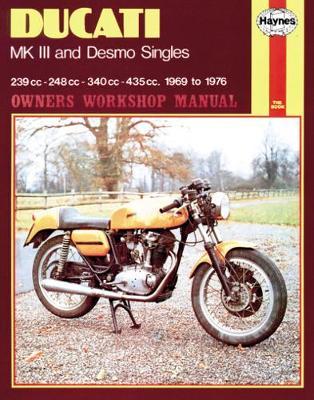 Ducati MK III & Desmo Singles 1969-1976 Repair Manual