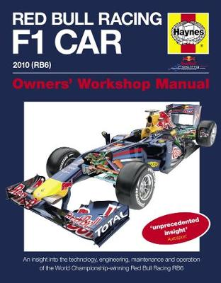 Red Bull Racing F1 Car Manual: An insight into the technology, engineering, maintenance and operation of the Red Bull Racing RB6
