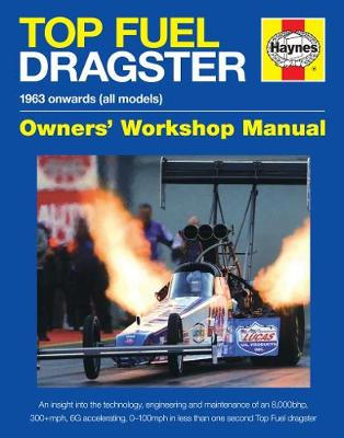 Top Fuel Dragster Manual: The quickest and fastest racing cars on the planet!