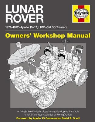 Lunar Rover Manual: An insight into the technology, history, development and role of NASA's unique Apollo Lunar Roving V