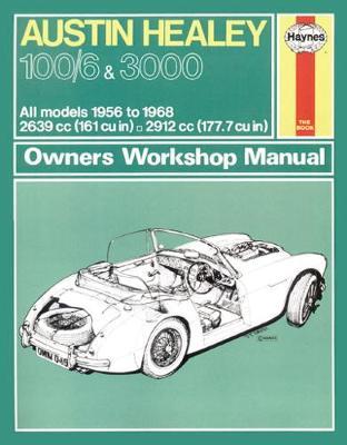 Austin Healey 100/6 Mk I/II & 3000 Mk I/II/III 1956-1968 Repair Manual