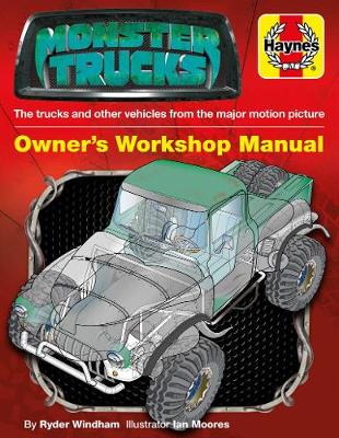 Monster Trucks Manual: The trucks and other vehicles from the major motion picture