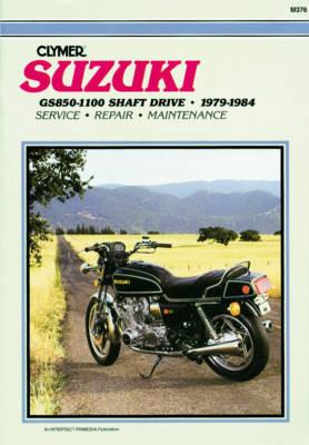 Suzuki GS850-1100 Shaft Drive 1979-1984 Repair Manual