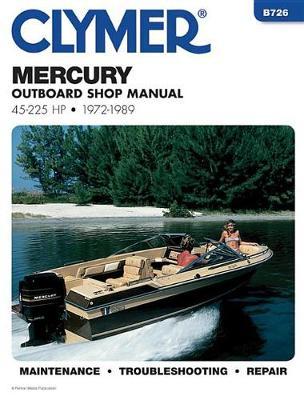 Mercury 45-225 HP Outboard 1972-1989 Repair Manual