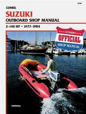 Suzuki 2-140 HP Outboard 1977-1984 Repair Manual