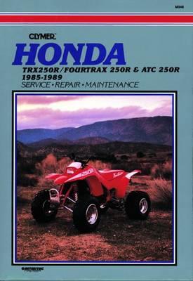 Honda TRX250R/Fourtrax 250R& ATC 250R 1985-1989 Repair Manual