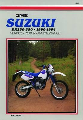 Suzuki DR250-350 1990-1994 Repair Manual