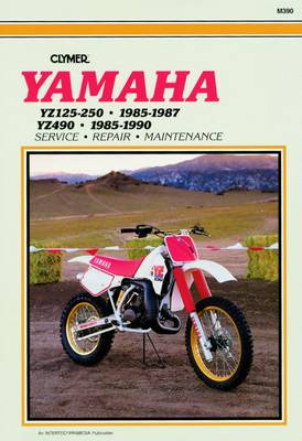 Yamaha YZ125 & YZ250 1985-1987 &YZ490 1985-1990 Repair Manual