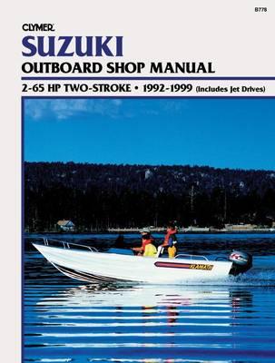 Suzuki 2-65 HP 2-Stroke Outboard & Jet Drive 1992-1999 Repair Manual