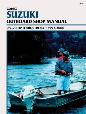 Suzuki 9.9-70 HP 4-Stroke Outboard 1997-2000 Repair Manual