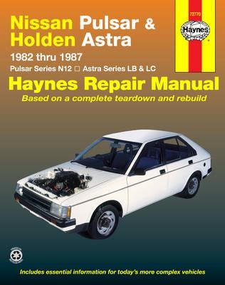 Nissan Pulsar N12 1982-1987/Holden Astra LB, LC 1984-1986 Repair Manual
