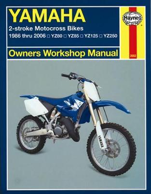 Yamaha 2-Stroke YZ80, YZ85, YZ125 & YZ250 1986-2006 Repair Manual