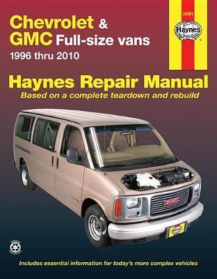 Chevrolet Express & GMC Savana Vans 1996-2010 Repair Manual