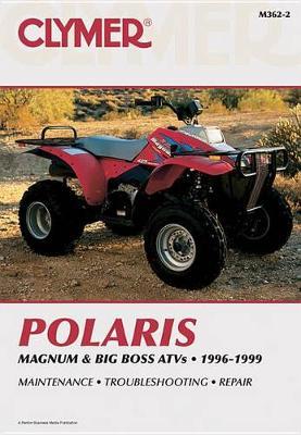 Polaris Magnum & Big Boss ATVs 1996-1999 Repair Manual