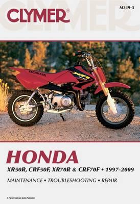 Honda XR/CRF 70 & XR/CRF70 Series 1997-2009 Repair Manual
