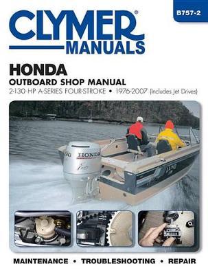 Clymer Honda 2-130Hp A-Series 4-Stroke Outboard: 1976-2007