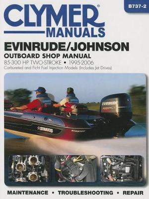 Evinrude/Johnson 85-300 Hp 2-Stroke Outboards - Cl: 1995-2006