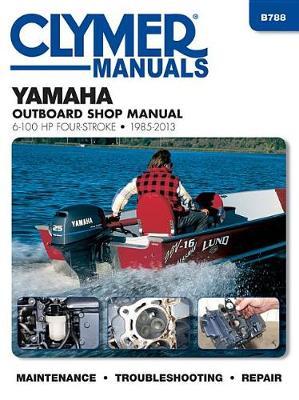 Yamaha 6-100 Hp Clymer Outboard Motor Repair Manual