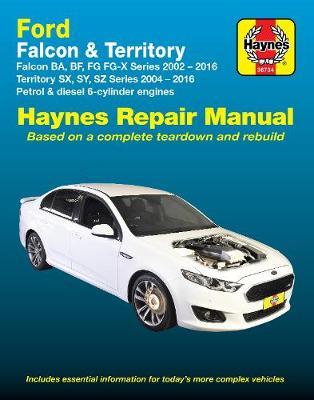 Ford Falcon BA, BF, FG, FGII, FG-X 2002-2016/Territory SX, SY, SZ 2004-2016 Haynes Repair Manual: 2020: 36734