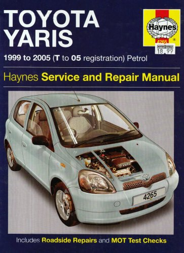 Toyota Yaris Petrol Service and Repair Manual: 1999 to 2005
