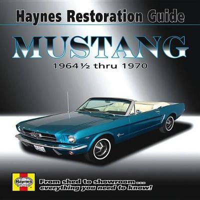 Ford Mustang Restoration Guide 1964-1970