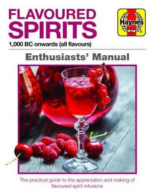 Book cover for product 9781785210877 Flavoured Spirits Enthusiasts' Manual: 1,000 BC onwards (all flavours)