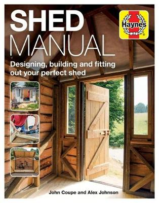 Book cover for product 9781785212208 Shed Manual: Designing, building and fitting out your perfect shed