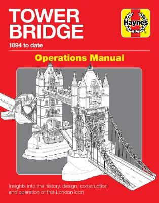 Book cover for product 9781785216497 Tower Bridge London: Operations Manual (1894 to date)