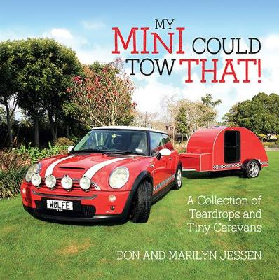 Book cover for product 9781988538167 My Mini Could Tow That!: A Collection of Teardrops and Tiny Caravans